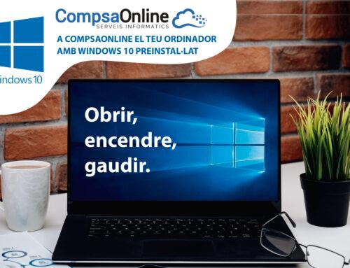 A CompsaOnline, el teu ordinador amb Windows 10 preinstal·lat